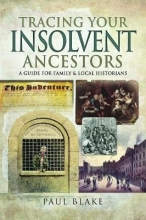 Paul Blake Tracing Your Insolvent Ancestors