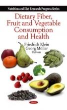 Friedrich Klein,   Georg Moller Dietary Fiber, Fruit & Vegetable Consumption & Health