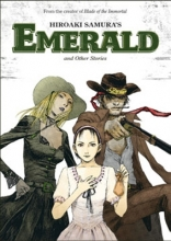 Samura, Hiroaki Hiroaki Samura`s Emerald and Other Stories