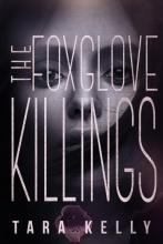 Kelly, Tara The Foxglove Killings