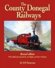 E. M. Patterson,   Steve Flanders,   Joe Begley The County Donegal Railways