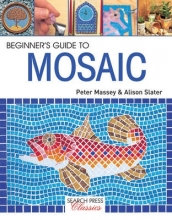 Slater, Alison Beginner`s Guide to Mosaic
