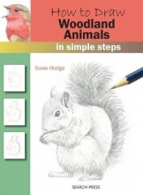 Hodge, Susie How to Draw: Woodland Animals
