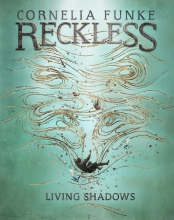 Funke, Cornelia Reckless II: Living Shadows (Mirrorworld)