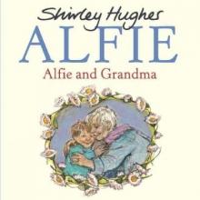 Hughes, Shirley Alfie and Grandma
