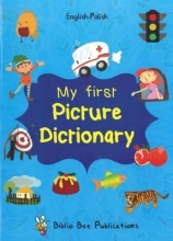 Maria Watson,   Elzbieta Walter My First Picture Dictionary: English-Polish with Over 1000 Words