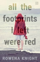 Rowena Knight All the Footprints I Left Were Red