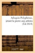 Stahl Arlequin Polypheme, Jetant La Pierre Aux Artistes