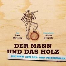 Mytting, Lars Der Mann und das Holz Ausmalbuch