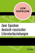 Kopelew, Lew Zwei Epochen deutsch-russischer Literaturbeziehungen
