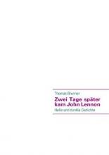 Brunner, Thomas Zwei Tage später kam John Lennon