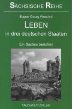 Woschni, Eugen-Georg Leben in drei deutschen Staaten