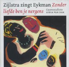 Jaap Zijlstra Karel Eykman, Zonder liefde ben je nergens