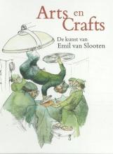 Emil van Slooten , Art en Crafts