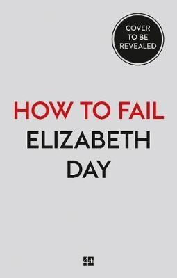 Elizabeth Day,How to Fail