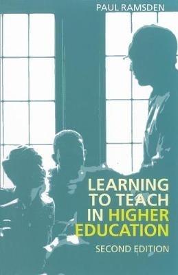 Paul Ramsden,   Paul (Higher Education Academy, UK) Ramsden,Learning to Teach in Higher Education