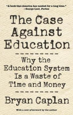Bryan Caplan,The Case against Education