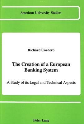 Richard Cordero,The Creation of a European Banking System