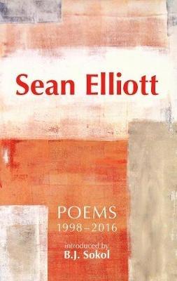 Sean Elliott,Sean Elliott: Poems 1998-2016