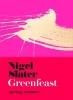 Slater Nigel, Greenfeast