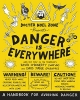 ODoherty, David, Danger is Everywhere: A Handbook for Avoiding Danger
