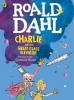 Dahl Roald, Charlie and the Great Glass Elevator (colour Edition)
