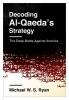 Decoding Al-qaeda's Strategy, The Deep Battle Against America