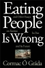 O. Grada Cormac, Eating People is Wrong, and Other
