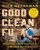 Nick Offerman, Good Clean Fun: Misadventures in Sawdust at Offerman Woodshop