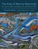 Berta, Annalisa, The Rise of Marine Mammals - 50 Million Years of Evolution