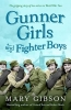 Gibson, Mary, Gunner Girls and Fighter Boys