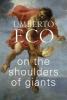 Eco Umberto, On the Shoulders of Giants