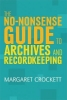 Crockett, Margaret, No-nonsense Guide to Archives and Recordkeeping