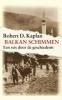 Robert D. Kaplan, Balkanschimmen