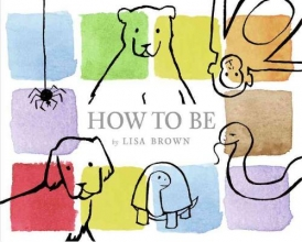 Brown, Lisa How to Be