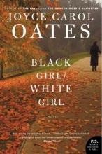 Oates, Joyce Carol Black Girl/White Girl