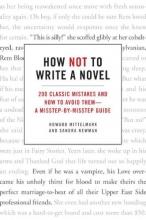 Mittelmark, Howard,   Newman, Sandra How Not to Write a Novel