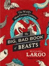 Largo, Michael The Big, Bad Book of Beasts