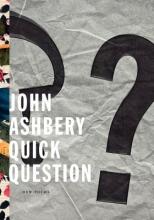Ashbery, John Quick Question