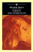 Ibsen, Henrik Ghosts and Other Plays