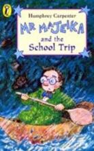 Humphrey Carpenter Mr Majeika and the School Trip