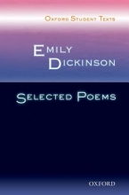 Jackie Moore,   Steven Croft Oxford Student Texts: Emily Dickinson: Selected Poems