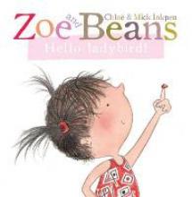 Inkpen, Chloe Zoe and Beans: Hello ladybird!