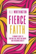 Alli Worthington Fierce Faith