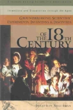 Jonathan Shectman Groundbreaking Scientific Experiments, Inventions, and Discoveries of the 18th Century
