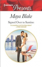 Blake, Maya Signed Over to Santino