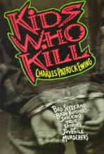 Ewing, Charles Patrick Kids Who Kill