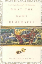 Baldwin, Shauna Singh What the Body Remembers