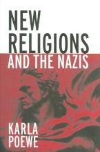 Poewe, Karla New Religions and the Nazis