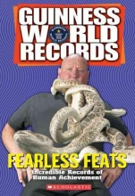 Barrett, Laura,   Glenday, Craig,   Le Roux, Hein Guinness World Records Fearless Feats